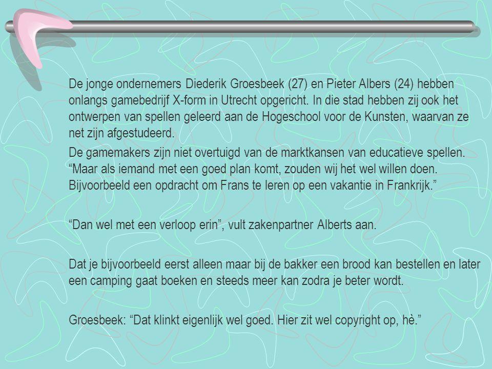 De jonge ondernemers Diederik Groesbeek (27) en Pieter Albers (24) hebben onlangs gamebedrijf X-form in Utrecht opgericht. In die stad hebben zij ook