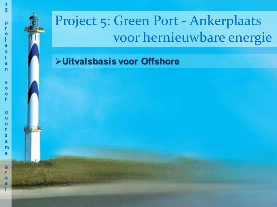  Uitvalsbasis voor Offshore Project 5: Green Port - Ankerplaats voor hernieuwbare energie