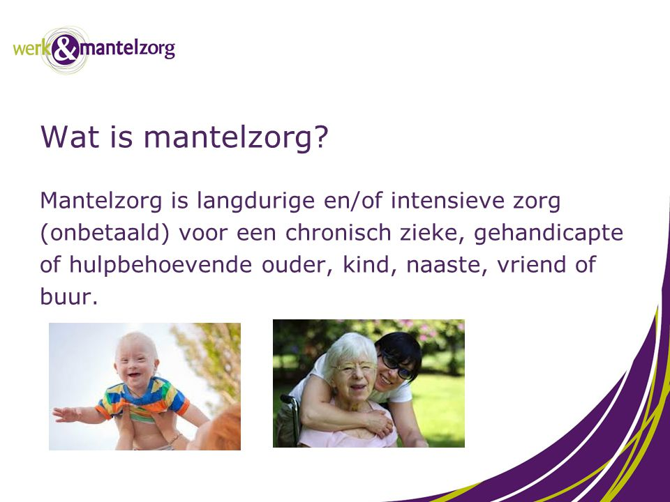 Vraag 2 Hoeveel werkende mantelzorgers zijn er in Nederland? A.500.000 B. 750.000 C. 1000.000