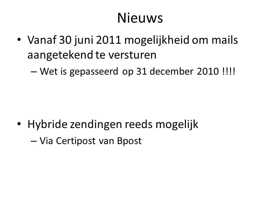 Nieuws Vanaf 30 juni 2011 mogelijkheid om mails aangetekend te versturen – Wet is gepasseerd op 31 december 2010 !!!.