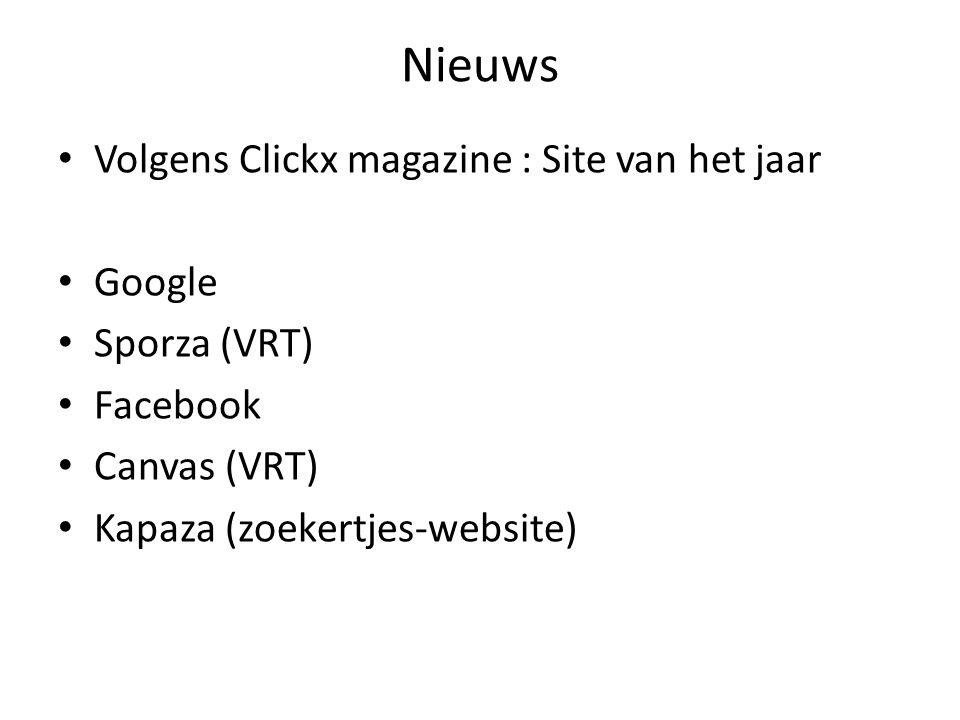Nieuws Volgens Clickx magazine : Site van het jaar Google Sporza (VRT) Facebook Canvas (VRT) Kapaza (zoekertjes-website)