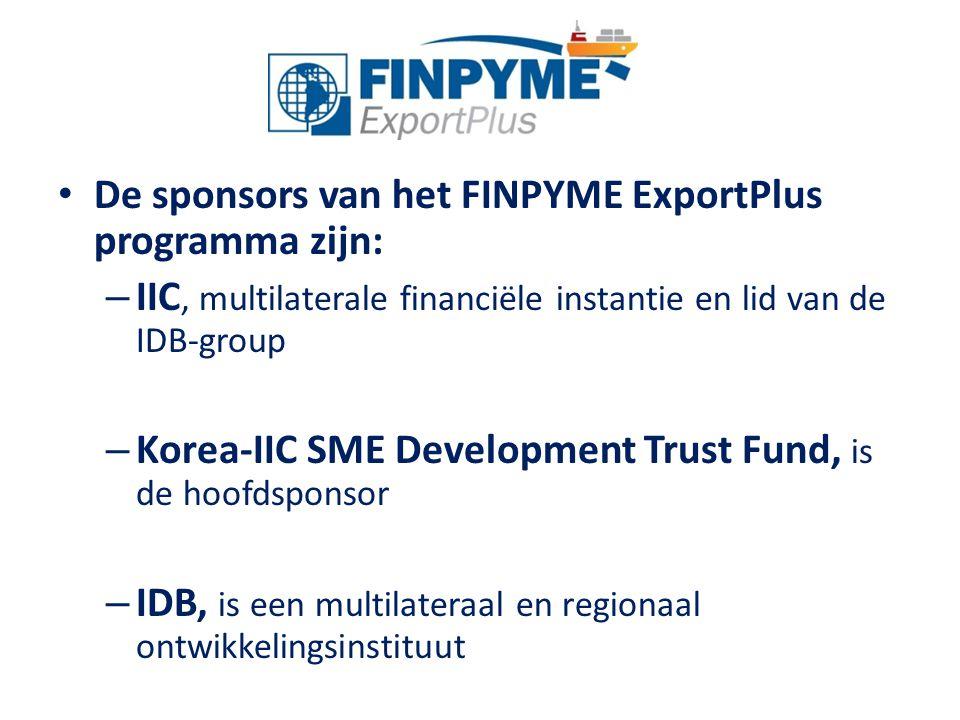 De sponsors van het FINPYME ExportPlus programma zijn: – IIC, multilaterale financiële instantie en lid van de IDB-group – Korea-IIC SME Development T