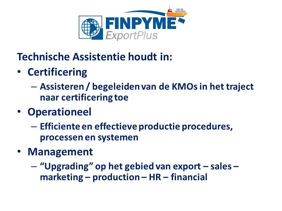 Technische Assistentie houdt in: Certificering – Assisteren / begeleiden van de KMOs in het traject naar certificering toe Operationeel – Efficiente e