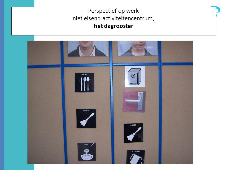 Perspectief op werk niet eisend activiteitencentrum, het dagrooster