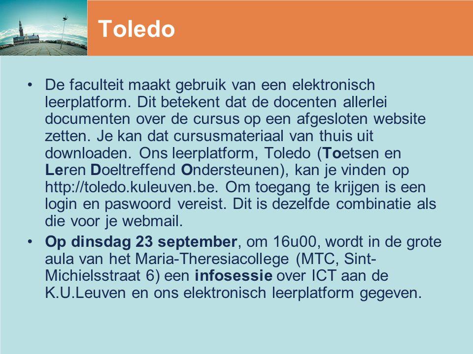 Toledo De faculteit maakt gebruik van een elektronisch leerplatform.