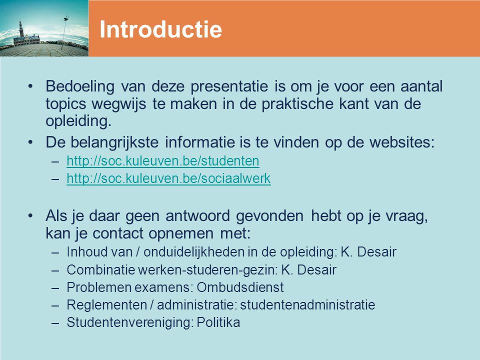 Introductie Bedoeling van deze presentatie is om je voor een aantal topics wegwijs te maken in de praktische kant van de opleiding.