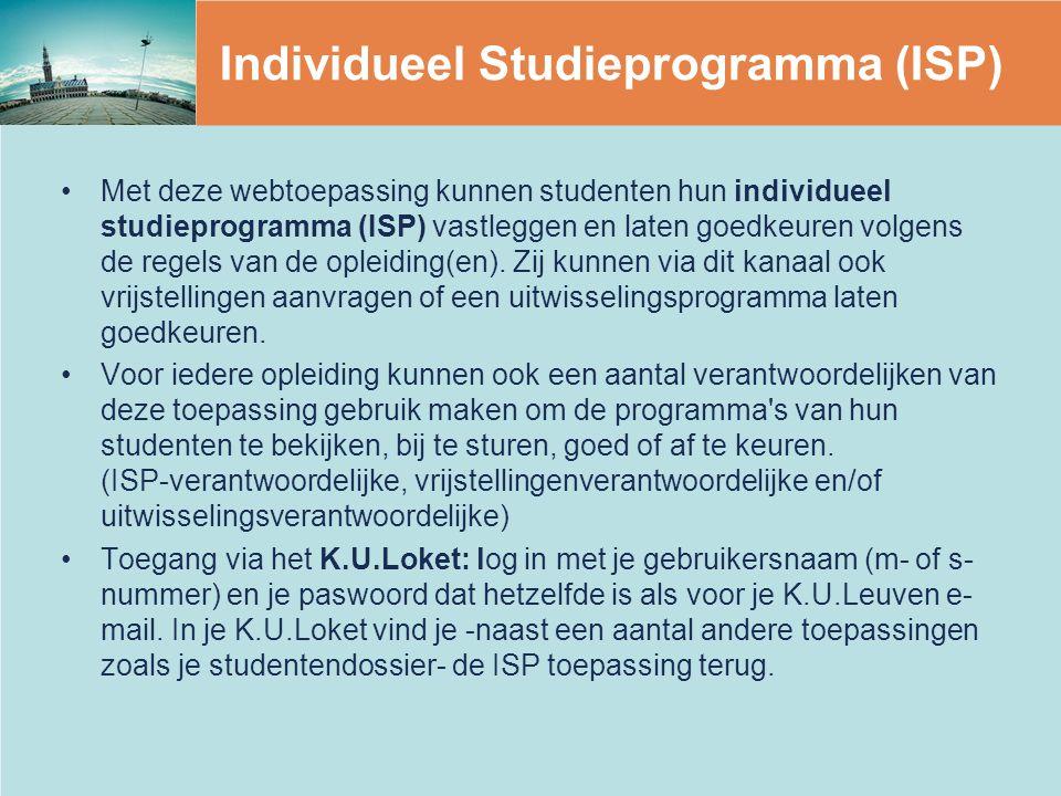 Individueel Studieprogramma (ISP) Met deze webtoepassing kunnen studenten hun individueel studieprogramma (ISP) vastleggen en laten goedkeuren volgens de regels van de opleiding(en).