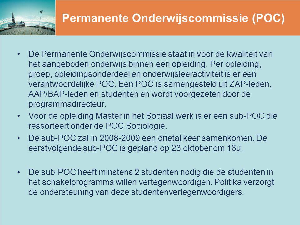 Permanente Onderwijscommissie (POC) De Permanente Onderwijscommissie staat in voor de kwaliteit van het aangeboden onderwijs binnen een opleiding.