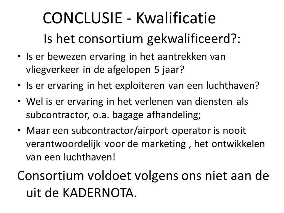 CONCLUSIE - Kwalificatie Is het consortium gekwalificeerd?: Is er bewezen ervaring in het aantrekken van vliegverkeer in de afgelopen 5 jaar.