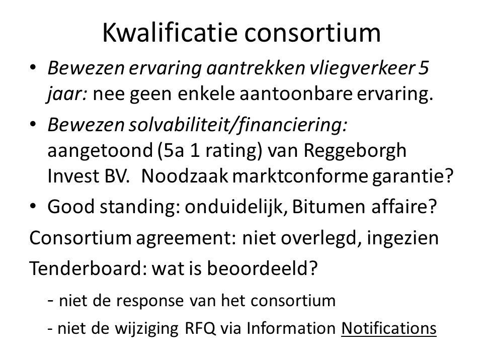 Kwalificatie consortium Bewezen ervaring aantrekken vliegverkeer 5 jaar: nee geen enkele aantoonbare ervaring.