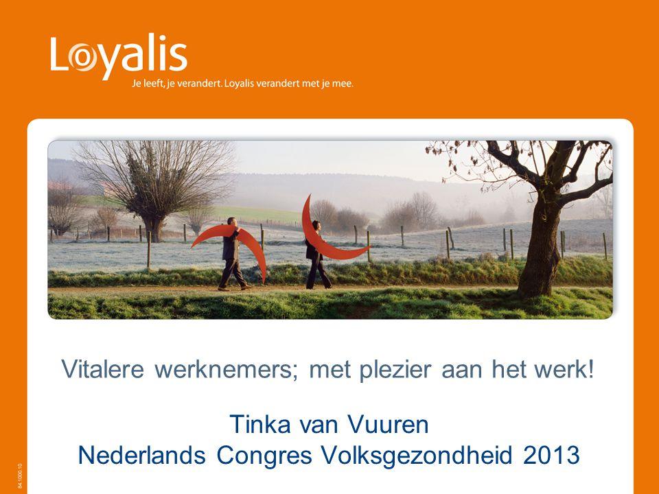 Tinka van Vuuren Nederlands Congres Volksgezondheid 2013 Vitalere werknemers; met plezier aan het werk!