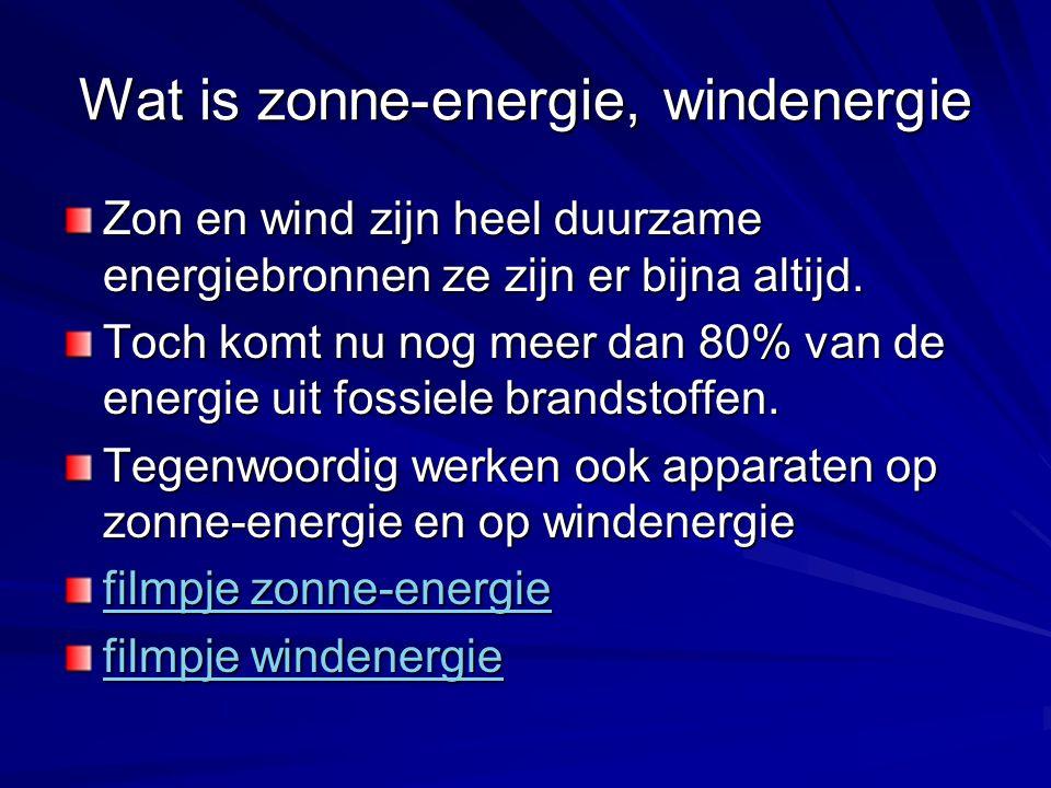 Wat is zonne-energie, windenergie Je kunt zonne-energie ook gebruiken om grotere apparaten van energie voorzien daar zijn zonnepanelen voor nodig In Nederland heb je verschillende windmolen parken daar staan meerdere windmolens.