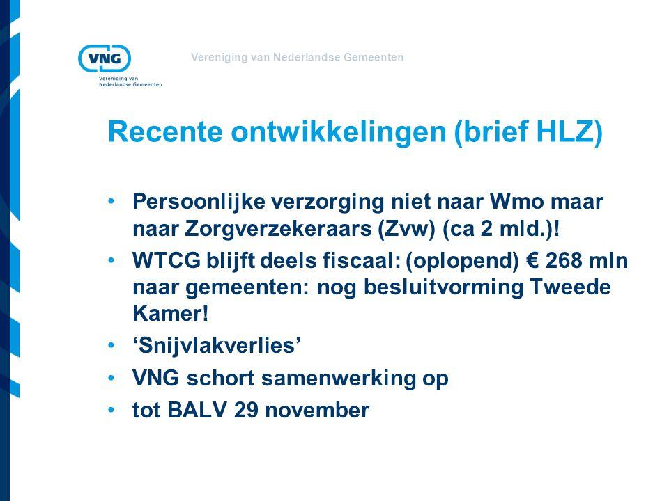 Vereniging van Nederlandse Gemeenten Recente ontwikkelingen (brief HLZ) Persoonlijke verzorging niet naar Wmo maar naar Zorgverzekeraars (Zvw) (ca 2 mld.).