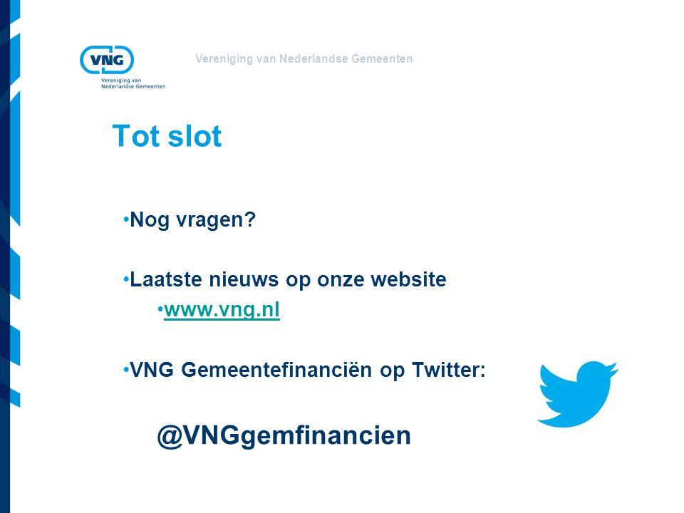Vereniging van Nederlandse Gemeenten Tot slot Nog vragen.