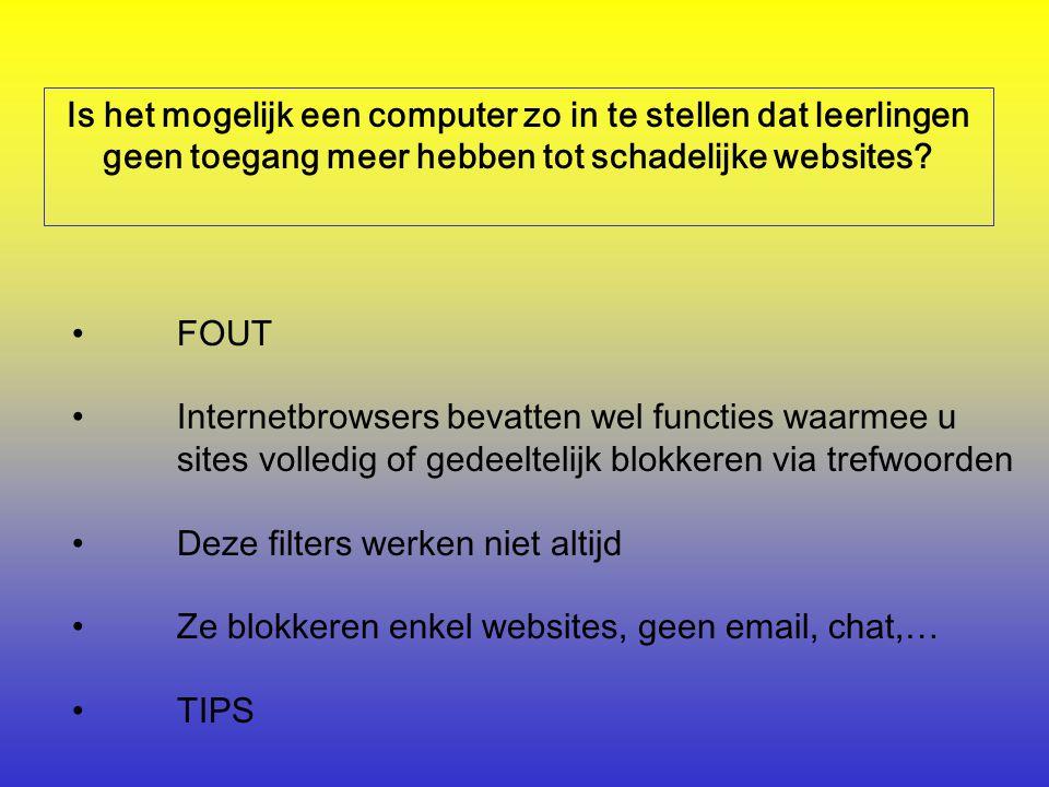 Is het mogelijk een computer zo in te stellen dat leerlingen geen toegang meer hebben tot schadelijke websites.