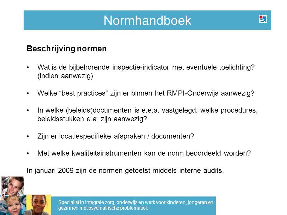 Normhandboek Specialist in integrale zorg, onderwijs en werk voor kinderen, jongeren en gezinnen met psychiatrische problematiek Beschrijving normen W