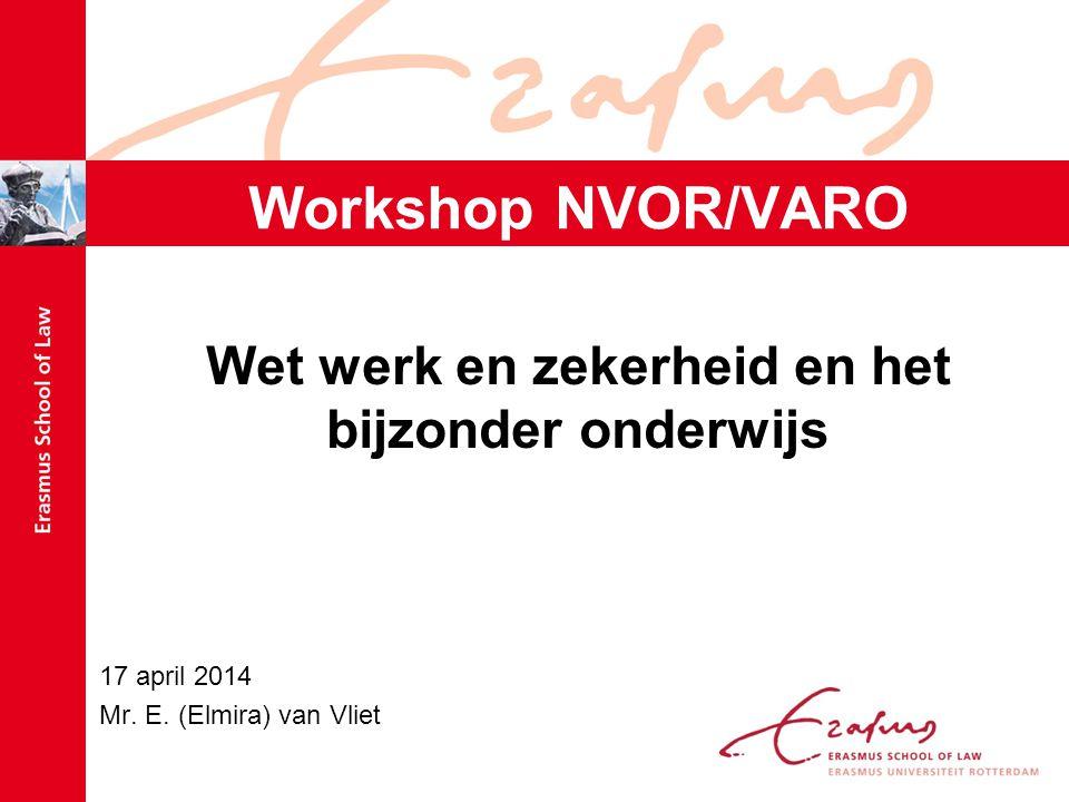 Wet werk en zekerheid en het bijzonder onderwijs 17 april 2014 Mr.
