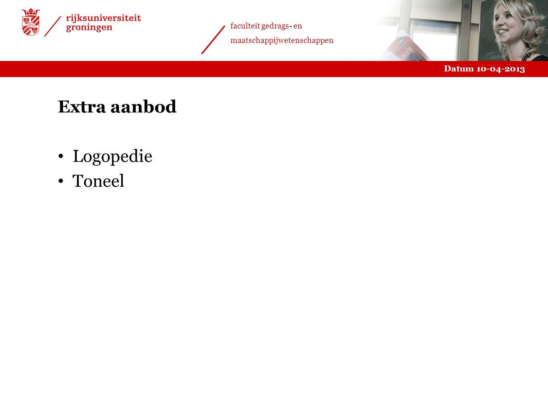 Datum 10-04-2013 faculteit gedrags- en maatschappijwetenschappen Extra aanbod Logopedie Toneel