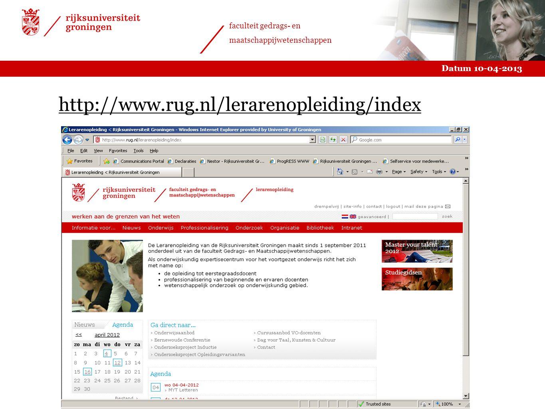 Datum 10-04-2013 faculteit gedrags- en maatschappijwetenschappen http://www.rug.nl/lerarenopleiding/index