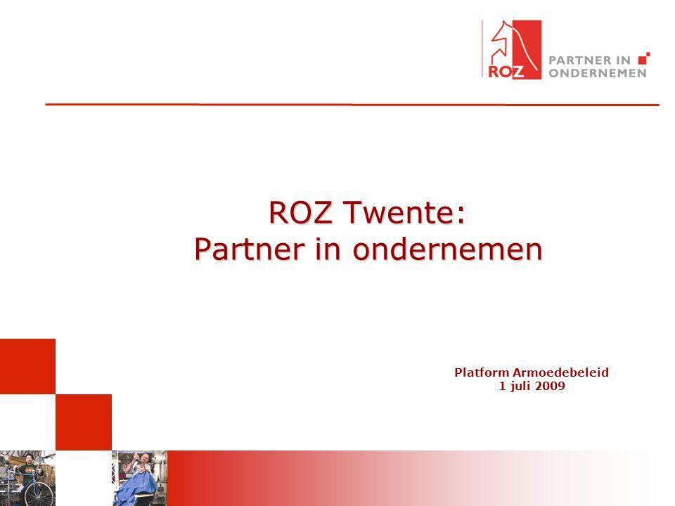 ROZ Twente: Partner in ondernemen Platform Armoedebeleid 1 juli 2009