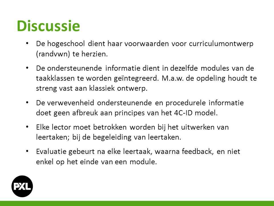 Discussie De hogeschool dient haar voorwaarden voor curriculumontwerp (randvwn) te herzien. De ondersteunende informatie dient in dezelfde modules van