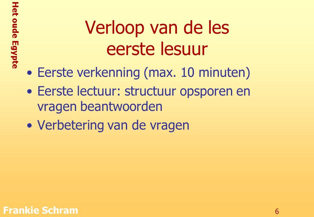 Het oude Egypte Frankie Schram 6 Verloop van de les eerste lesuur Eerste verkenning (max.