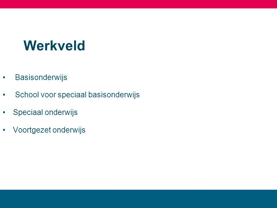 Werkveld Basisonderwijs School voor speciaal basisonderwijs Speciaal onderwijs Voortgezet onderwijs MBO landstede