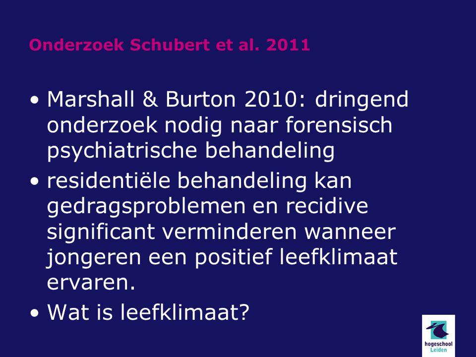 Onderzoek Schubert et al. 2011 Marshall & Burton 2010: dringend onderzoek nodig naar forensisch psychiatrische behandeling residentiële behandeling ka