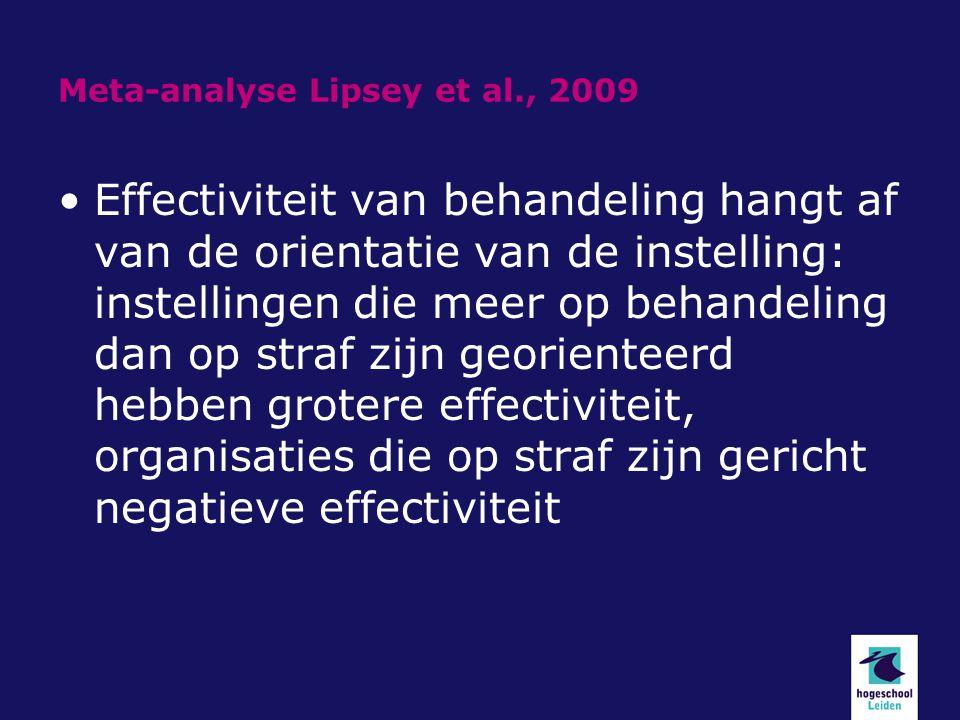 Meta-analyse Lipsey et al., 2009 Effectiviteit van behandeling hangt af van de orientatie van de instelling: instellingen die meer op behandeling dan