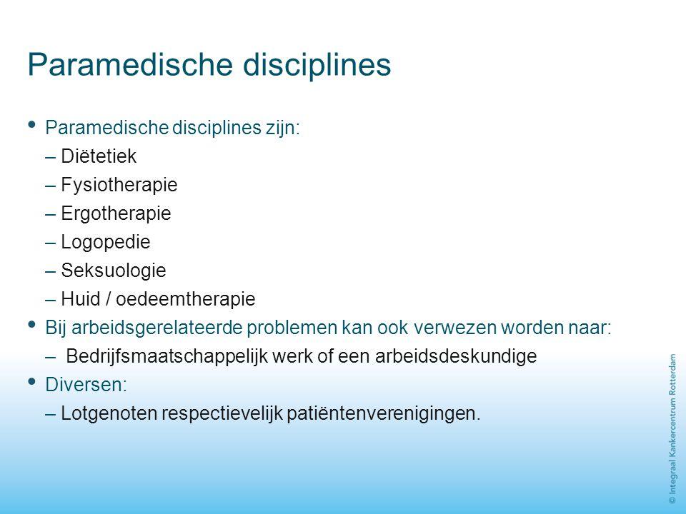 Paramedische disciplines Paramedische disciplines zijn: – Diëtetiek – Fysiotherapie – Ergotherapie – Logopedie – Seksuologie – Huid / oedeemtherapie B
