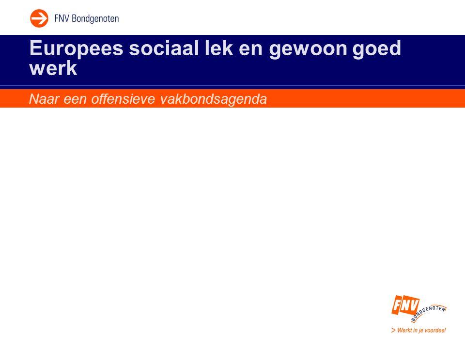 Europees sociaal lek en gewoon goed werk Naar een offensieve vakbondsagenda