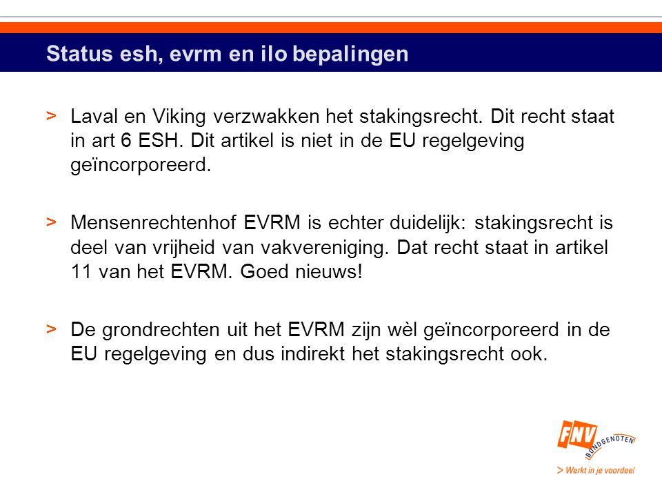 Status esh, evrm en ilo bepalingen >Laval en Viking verzwakken het stakingsrecht.