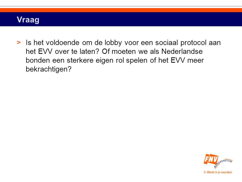 Vraag >Is het voldoende om de lobby voor een sociaal protocol aan het EVV over te laten.