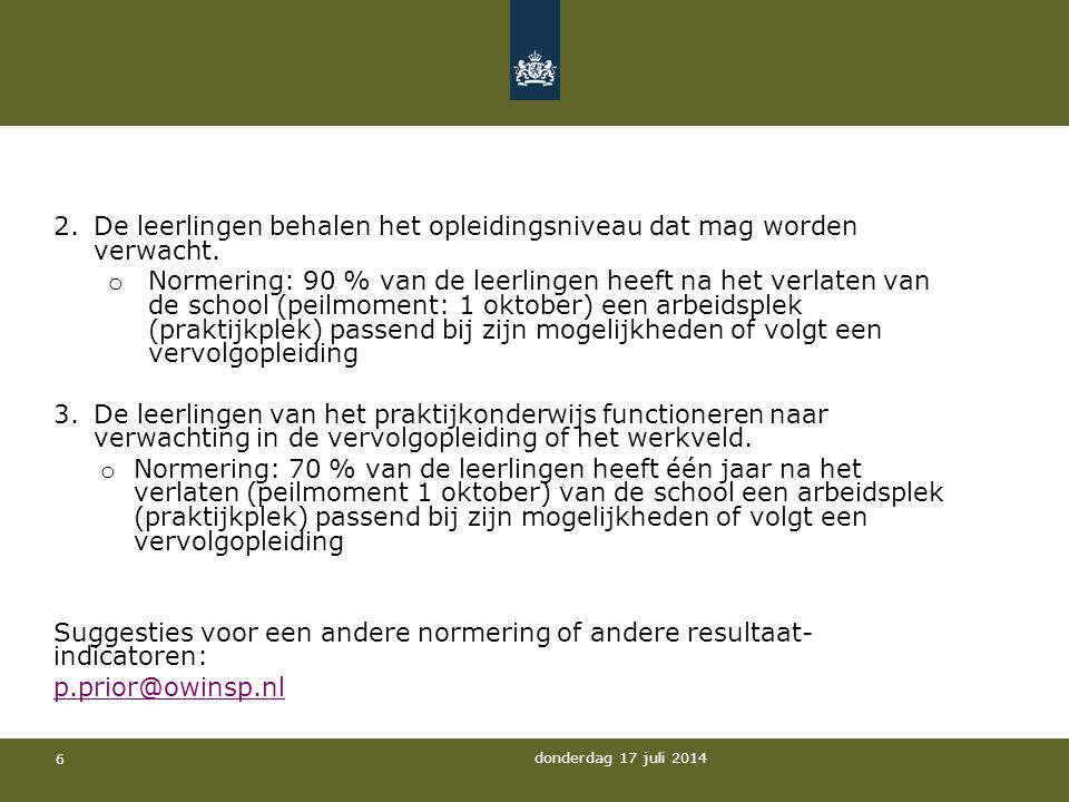 Leerstofaanbod De aangeboden leerinhouden in de onderbouw voldoen aan de wettelijke vereisten.