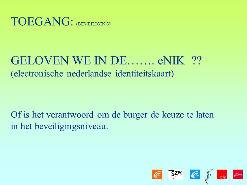 TOEGANG: (BEVEILIGING) GELOVEN WE IN DE…….eNIK ?.