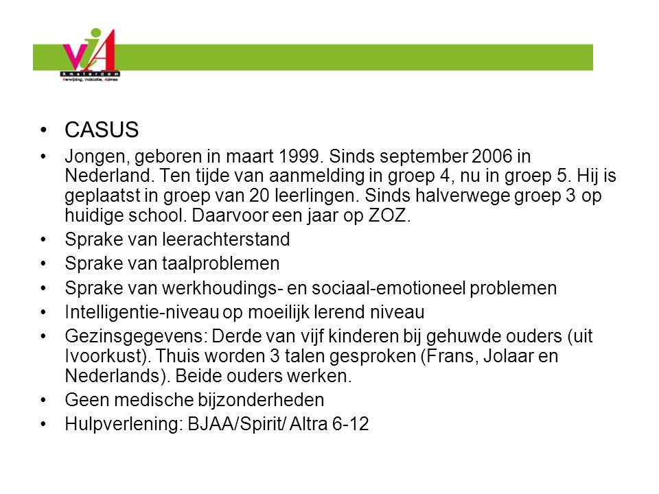 CASUS Jongen, geboren in maart 1999. Sinds september 2006 in Nederland. Ten tijde van aanmelding in groep 4, nu in groep 5. Hij is geplaatst in groep