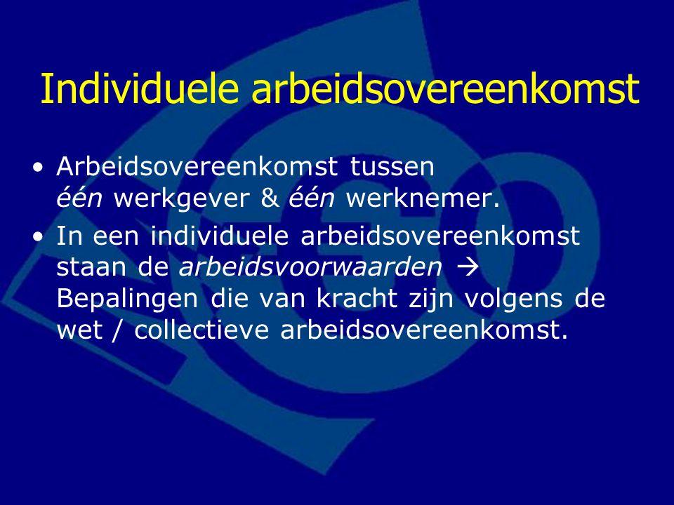Individuele arbeidsovereenkomst Arbeidsovereenkomst tussen één werkgever & één werknemer. In een individuele arbeidsovereenkomst staan de arbeidsvoorw