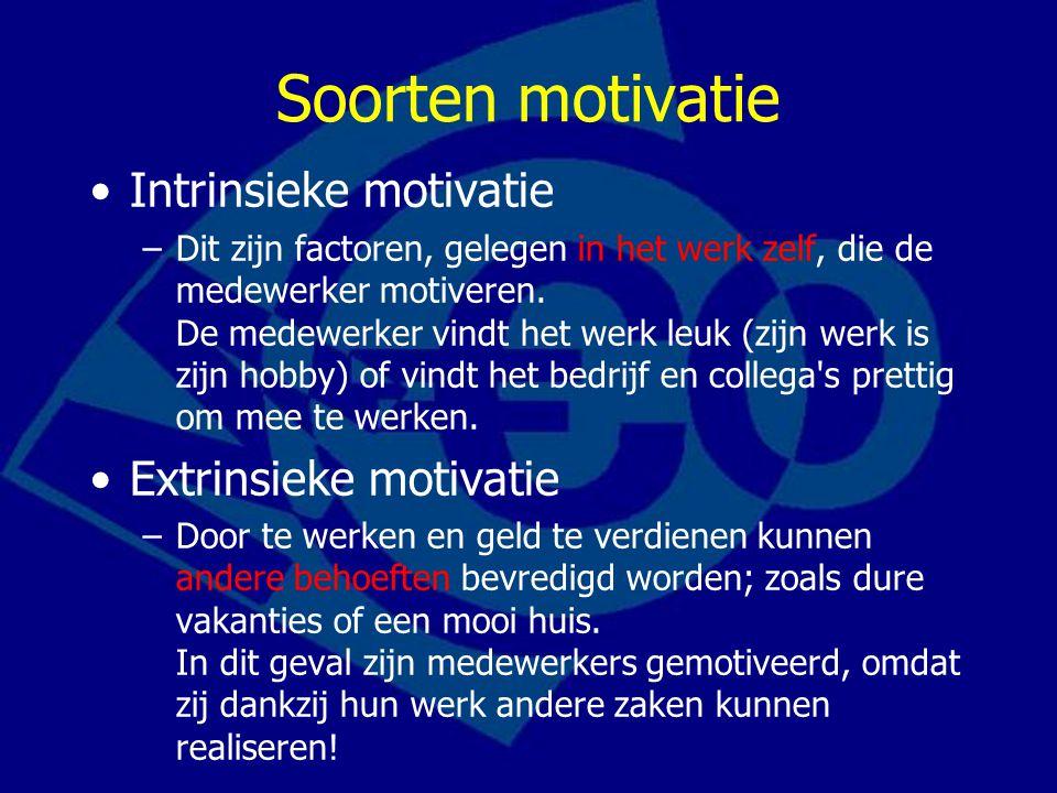 Soorten motivatie Intrinsieke motivatie –Dit zijn factoren, gelegen in het werk zelf, die de medewerker motiveren. De medewerker vindt het werk leuk (