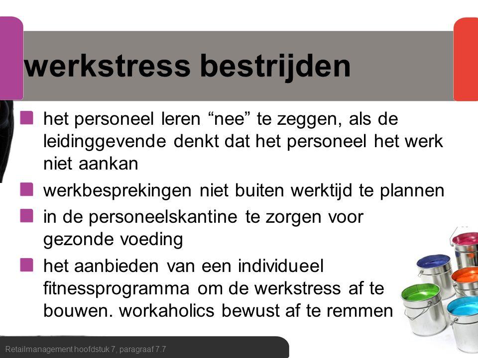 gevolgen werkstress overspannendheid burn-out Retailmanagement hoofdstuk 7, paragraaf 7.7
