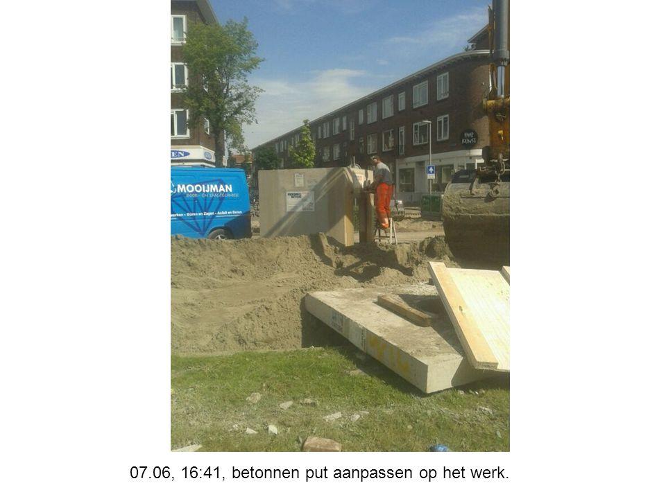 07.06, 16:41, betonnen put aanpassen op het werk.