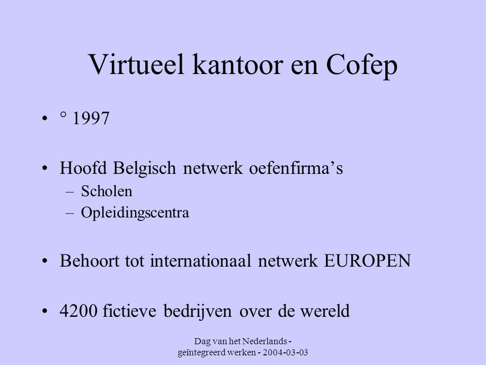 Dag van het Nederlands - geïntegreerd werken - 2004-03-03 Virtueel kantoor of oefenfirma .