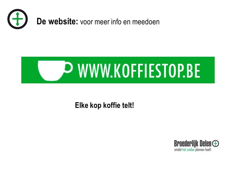 De website: voor meer info en meedoen Elke kop koffie telt!