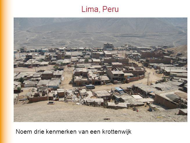 Lima, Peru Noem drie kenmerken van een krottenwijk