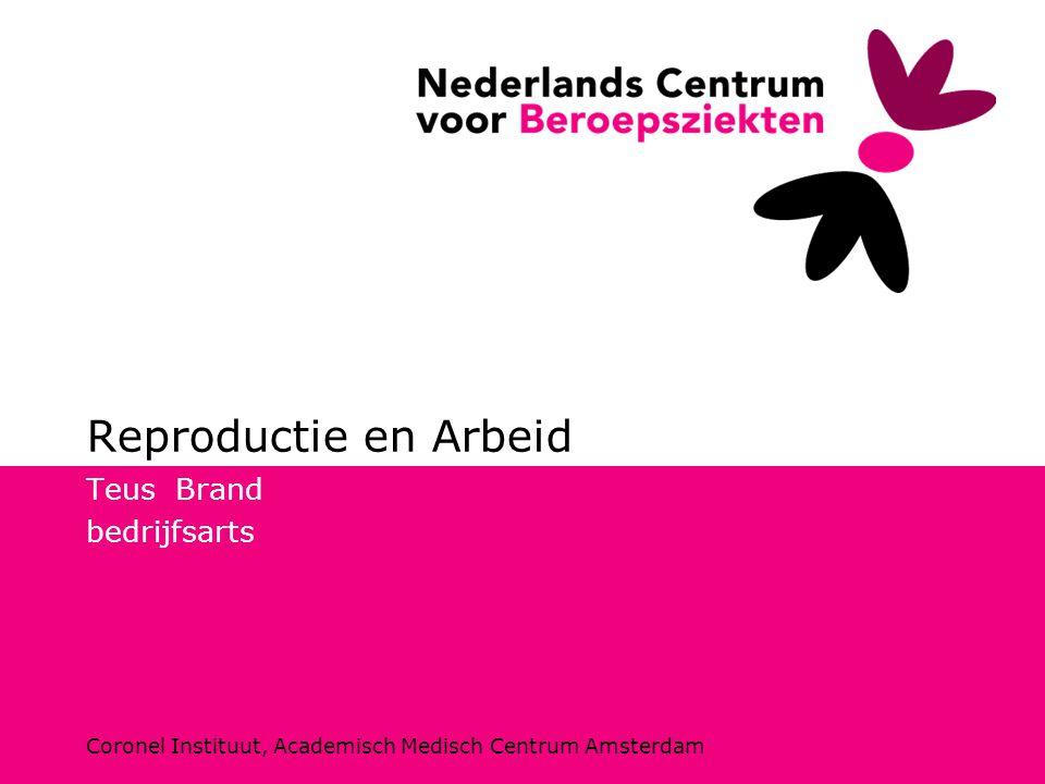 Coronel Instituut, Academisch Medisch Centrum Amsterdam Reproductie en Arbeid Teus Brand bedrijfsarts