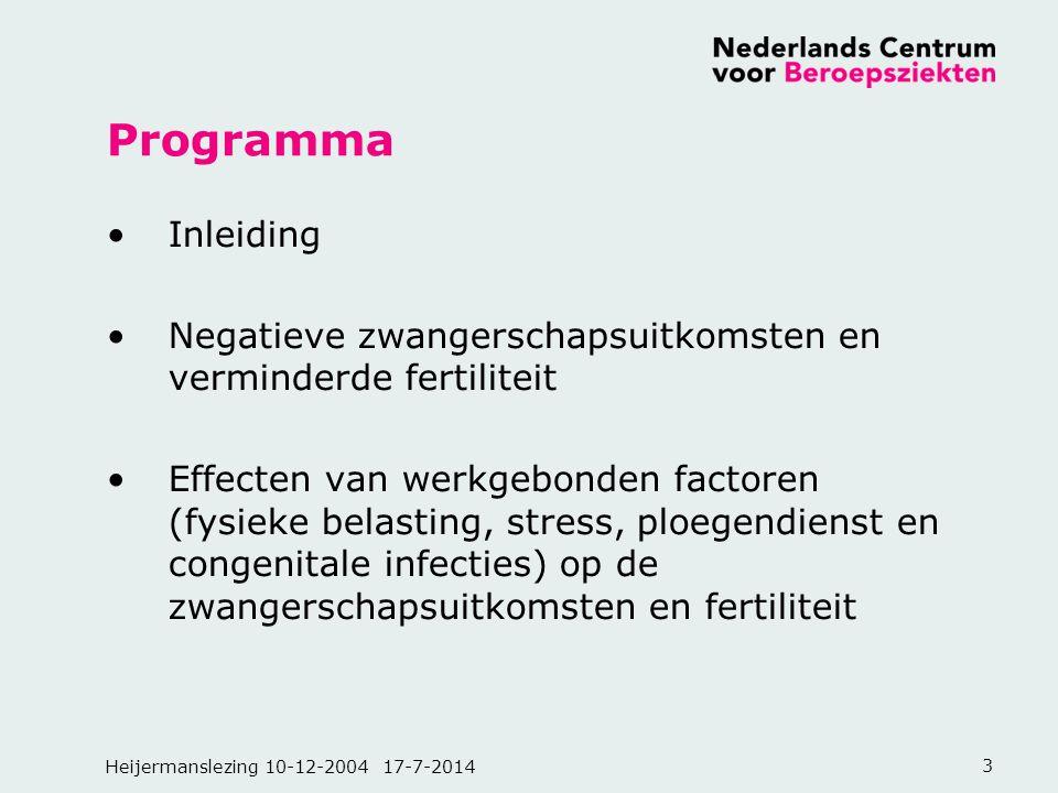 Heijermanslezing 10-12-2004 17-7-20143 Programma Inleiding Negatieve zwangerschapsuitkomsten en verminderde fertiliteit Effecten van werkgebonden fact