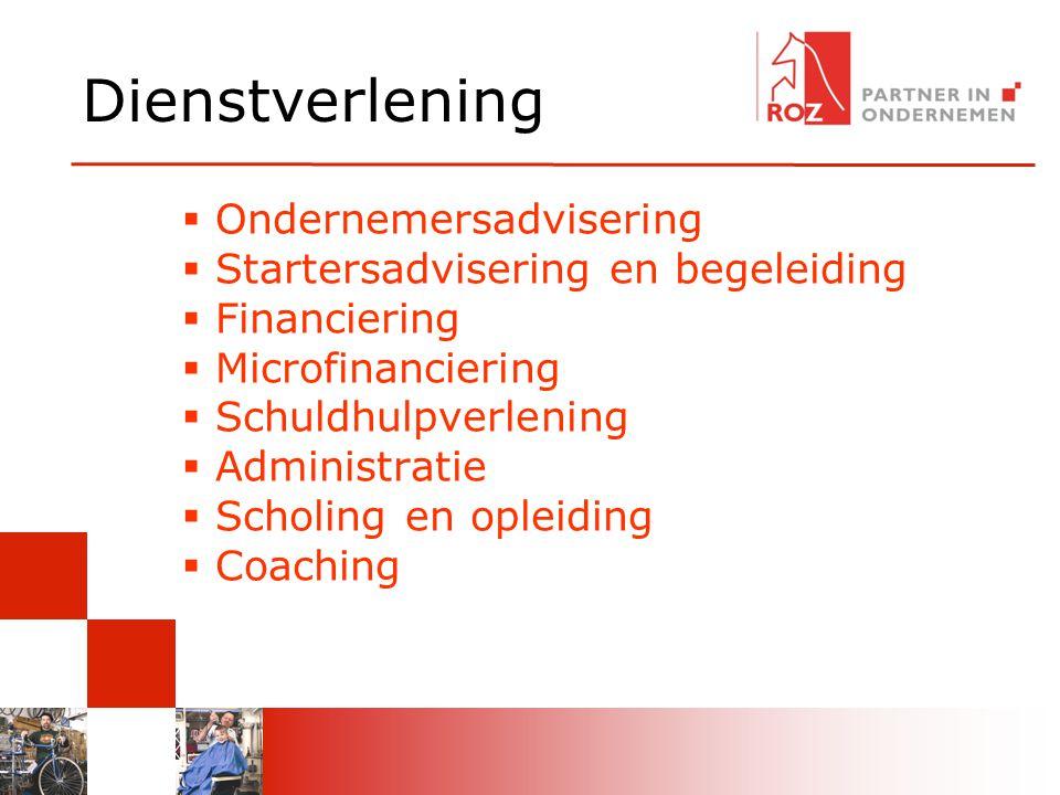 Dienstverlening  Ondernemersadvisering  Startersadvisering en begeleiding  Financiering  Microfinanciering  Schuldhulpverlening  Administratie  Scholing en opleiding  Coaching