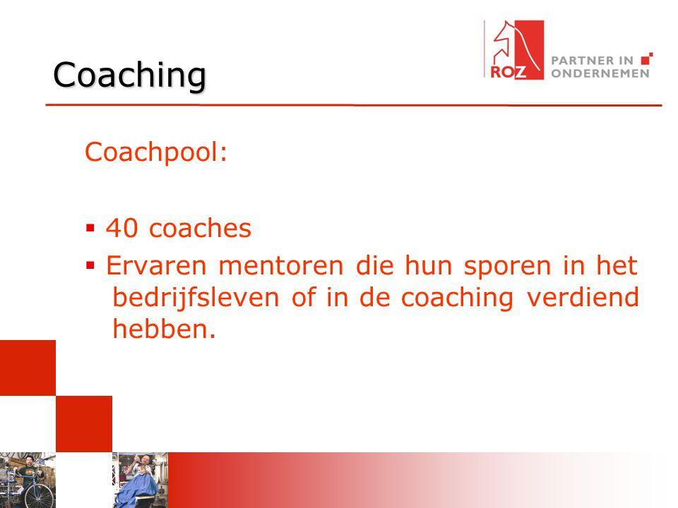 Coaching Coachpool:  40 coaches  Ervaren mentoren die hun sporen in het bedrijfsleven of in de coaching verdiend hebben.