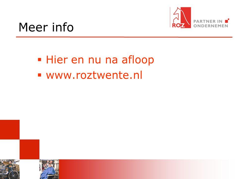 Meer info  Hier en nu na afloop  www.roztwente.nl