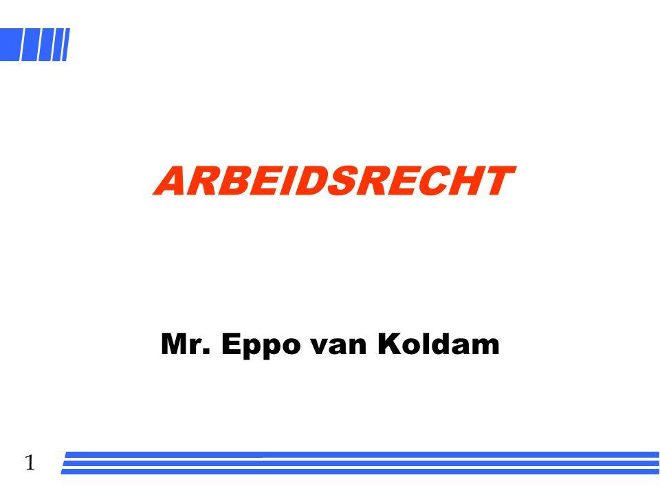 1 ARBEIDSRECHT Mr. Eppo van Koldam