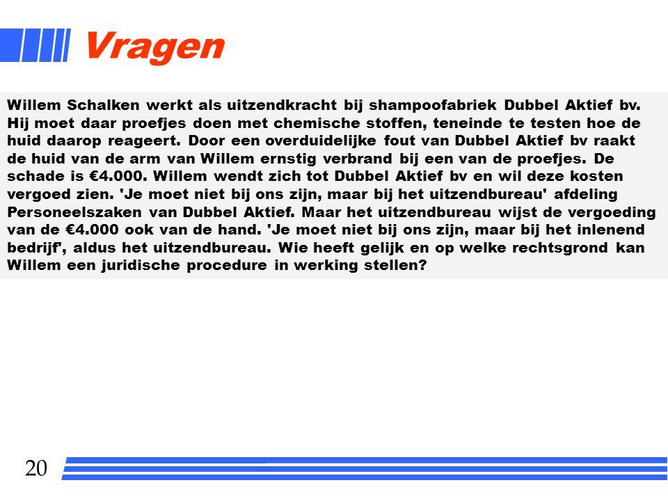 20 Vragen Willem Schalken werkt als uitzendkracht bij shampoofabriek Dubbel Aktief bv. Hij moet daar proefjes doen met chemische stoffen, teneinde te